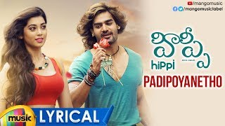 Padipoyanetho Full Song Lyrical | Hippi Movie Songs | Kartikeya | Digangana | Nivas K Prasanna - MANGOMUSIC