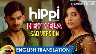 Hey Yela Sad Version Video Song With English Translation | Hippi Movie Songs | Kartikeya | Digangana - MANGOMUSIC