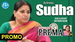 Actress Sudha Exclusive Interview PROMO || Dialogue With Prema || Celebration Of Life #36 - IDREAMMOVIES