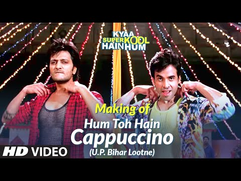 Hum Toh Hain Cappuccino (U.P. Bihar Lootne) Video Song Making | Kyaa Super Kool Hain Hum