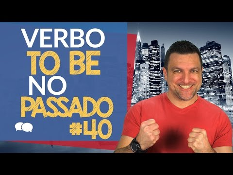 Curso de Ingles # 40 - Verbo TO BE no Passado