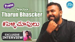 #Pellichoopulu || Director Tharun Bhascker Exclusive Interview - Promo || Talking Movies with iDream - IDREAMMOVIES