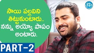 Actor Sharwanand Exclusive Interview - Part #2 || Talking Movies With iDream - IDREAMMOVIES