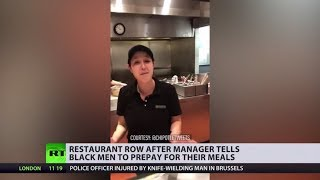 Restaurant row after manager tells black men to prepay for their meals - RUSSIATODAY
