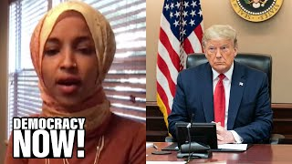 """U.S. Is #1 in Pandemic: Rep. Omar Blasts Trump for """"Wrong Kind of American Exceptionalism"""""""