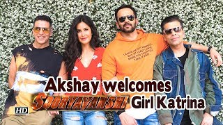 Akshay welcomes 'Sooryavanshi Girl' Katrina in 'Sooryavanshi' - BOLLYWOODCOUNTRY