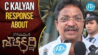 Producer C Kalyan Response About Gautamiputra Satakarni || #Balakrishna || #Krish - IDREAMMOVIES