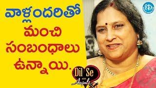 నాకు వాళ్లందరితో మంచి సంబంధాలు ఉన్నాయి - Balabadrapatruni Ramani || Dil Se With Anjali - IDREAMMOVIES