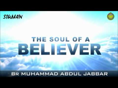 THE SOUL OF A BELIEVER  [FULL] - Muhammad Abdul Jabbar
