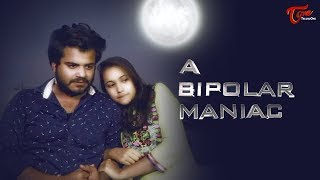 A Bipolar Maniac | Latest Telugu Short Film 2019 | by Sai Ram | TeluguOneTV - YOUTUBE