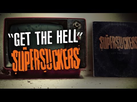 "SUPERSUCKERS ""Get The Hell"""
