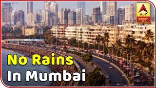 Skymet Report: No rains for next 5 months in Mumbai - ABPNEWSTV