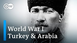 World War 1 Explained (4/4): Turkey and the Arab World | DW English - DEUTSCHEWELLEENGLISH