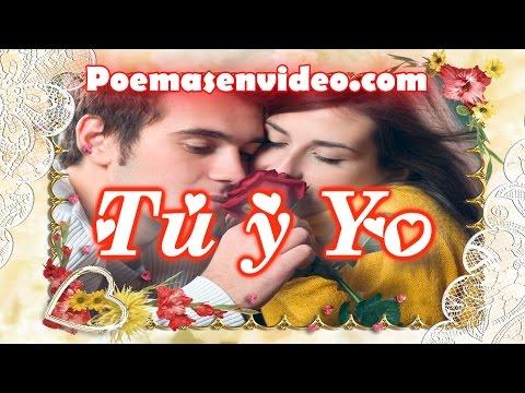 Tu y Yo - Poemas de Amor Para Enamorar (hablado) - Versos de Amor Cortos