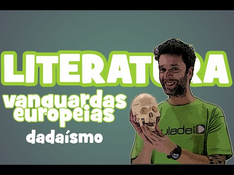 Literatura - Vanguardas Europeias: Dadaísmo