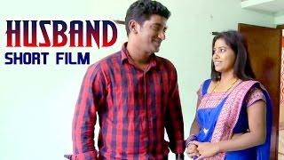 Husband Telugu Short Film | A 2015 Romantic Thriller | By Chikka - YOUTUBE