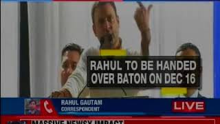 Congress VP Rahul Gandhi likely to assume his duties as party president on December 16 - NEWSXLIVE
