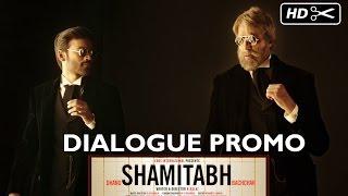 SHAMITABH | Dialogue Promo | Amitabh Bachchan, Dhanush - EROSENTERTAINMENT