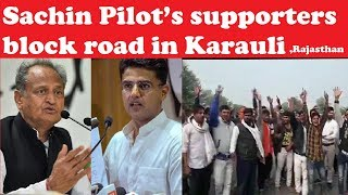 Rajasthan: Sachin Pilot's supporters block road in Karauli over speculations on CM appointment - NEWSXLIVE