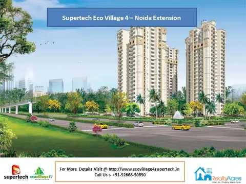 Supertech Eco Village 4 for stunning 2/3BHK apartments in Noida Extension