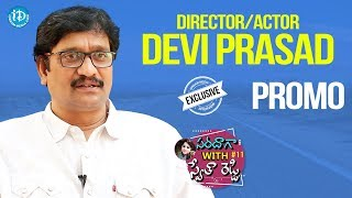 Director / Actor Devi Prasad Exclusive Interview - Promo || Saradaga With Swetha Reddy #11 - IDREAMMOVIES