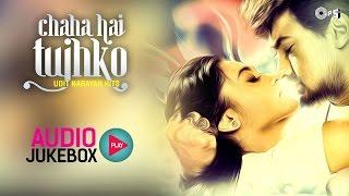 Udit Narayan Hits Songs Non Stop - Audio Jukebox | Chaha Hai Tujhko - TIPSMUSIC