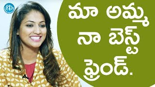 My Mother Is My Best Friend - Hariprriya || Star Talks With Sandy - IDREAMMOVIES