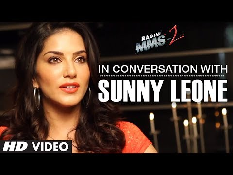 In conversation with Sunny Leone | Ragini MMS 2  Releasing 21, March 2014