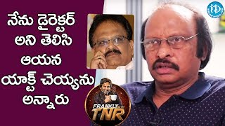 He Refused To Act Under My Direction - Siva Nageswara Rao || Frankly With TNR || Talking Movies - IDREAMMOVIES