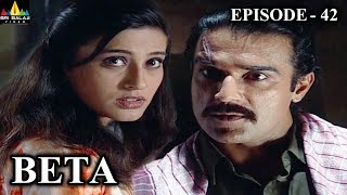 Beta Hindi Episode - 42 | Pankaj Dheer, Mrinal Kulkarni | Sri Balaji Video - SRIBALAJIMOVIES