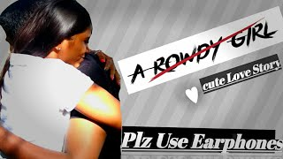 A Rowdy Girl cute love story new telugu short film . - YOUTUBE