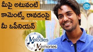 Sweekar Agasthi's Opinion On Negative Comments || Melodies And Memories - IDREAMMOVIES
