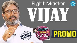 Fight Master Vijay Exclusive Interview - Promo || Saradaga With Swetha Reddy #21 - IDREAMMOVIES
