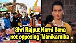 We are not opposing 'Manikarnika': Shri Rajput Karni Sena - IANSLIVE
