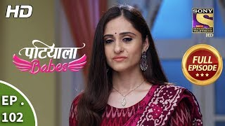 Patiala Babes - Ep 102 - Full Episode - 17th April, 2019 - SETINDIA