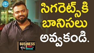Never Get Addicted To Cigarettes - Rupesh Endla || Business Icons - IDREAMMOVIES