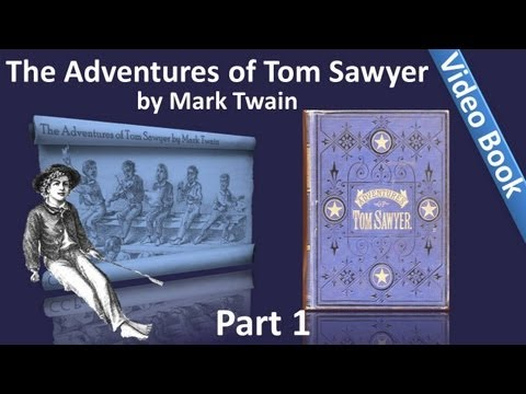 Part 1 - The Adventures of Tom Sawyer by Mark Twain (Chs 01-10)