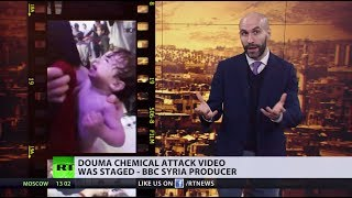 Douma chemical attack video was staged – BBC Syria producer - RUSSIATODAY