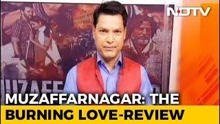 Movie Review - Muzaffarnagar: The Burning Love - NDTV