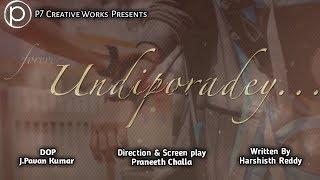 Undiporaadey | latest telugu shortfilm by P7Creative Works - YOUTUBE