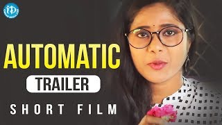 AUTOMATIC Short Film Trailer - Latest 2018 Short Films | Directed By Naveen Nani || 2018 Short Films - YOUTUBE