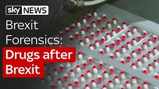 Brexit Forensics: Drugs after Brexit. Patients could face medicine shortage - SKYNEWS