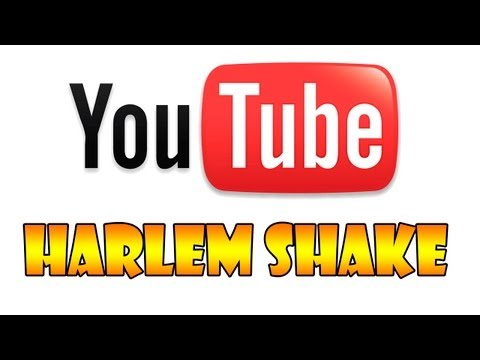 THE HARLEM SHAKE [YOUTUBE]