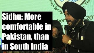 Navjot Singh Sidhu controversial statement; says more comfortable in Pakistan, than in south India - NEWSXLIVE