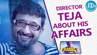 Director Teja About His Affairs || Talking Movies with iDream - IDREAMMOVIES
