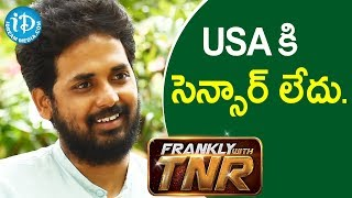 USA కి సెన్సార్ లేదు - Director Vivek Athreya || Frankly With TNR - IDREAMMOVIES