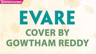 Evare - Cover By Gowtham Reddy  ♪♪ #premamcontest - ADITYAMUSIC