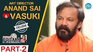 Art Director Anand Sai And Vasuki Interview Part #2 || Dialogue With Prema | #CelebrationOfLife - IDREAMMOVIES