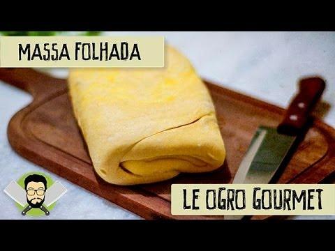 Le Ogro Gourmet #01 - Massa Folhada