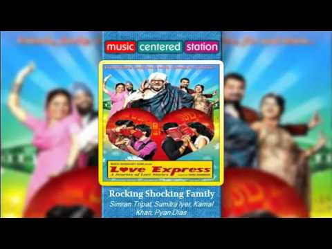 Rocking Shocking Family - Love Express - Simran Tripat, Sumitra Iyer, Kamal Khan, Ryan Dias